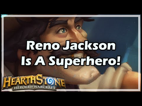 [Hearthstone] Reno Jackson Is A Superhero!
