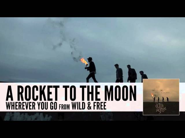 a rocket to the moon wild and free lyrics