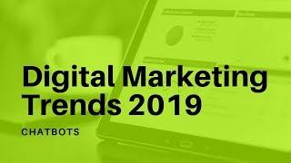Digital Marketing Trends 2019: Chatbots (Vídeo 5 de 9)