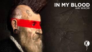 Kai Wachi - In My Blood EP