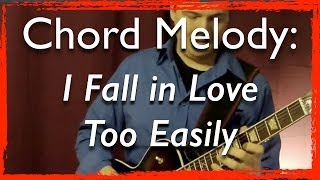 Jazz Guitar Chord Melody: I Fall in Love Too Easily (with improvisation) - Jazz Guitar Lesson