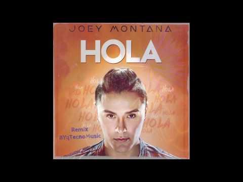 Joey Montana - Hola Remix