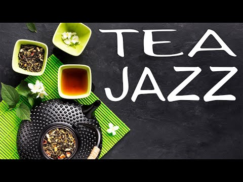 Green Tea Jazz -  Strees Relief JAZZ Music For Work,Study,Reading