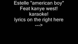 "Estelle ""american boy"" Feat kanye west. BACKING TRACK, LYRICS UNDERNEATH!!click"