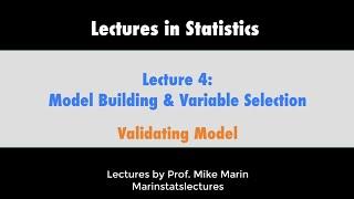 4.6 Model Building and Variable Selection: Validating Predictive Models