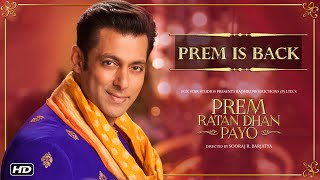 Salman Khan - Prem Is Back | Prem Ratan Dhan Payo