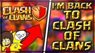 I'M BACK TO CLASH OF CLANS!? // HUGE UPDATE! (May/June 2017)