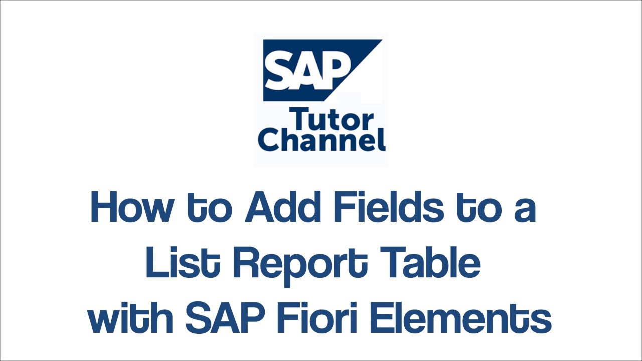 How to Add Fields to a List Report Table with SAP Fiori Elements
