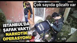 İstanbul da Şafak Vakti Narkotik Operasyonu Çok Sayıda Gözaltı