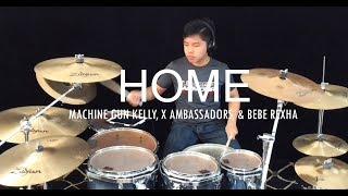 Machine Gun Kelly, X Ambassadors & Bebe Rexha - Home (Bright) - Drum cover