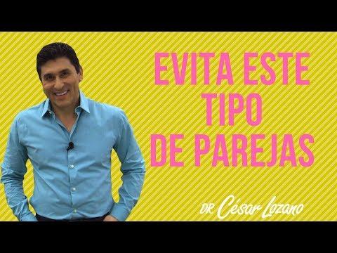 """""""Parejas que no debes tener en tu vida"""" - Dr. César Lozano"""