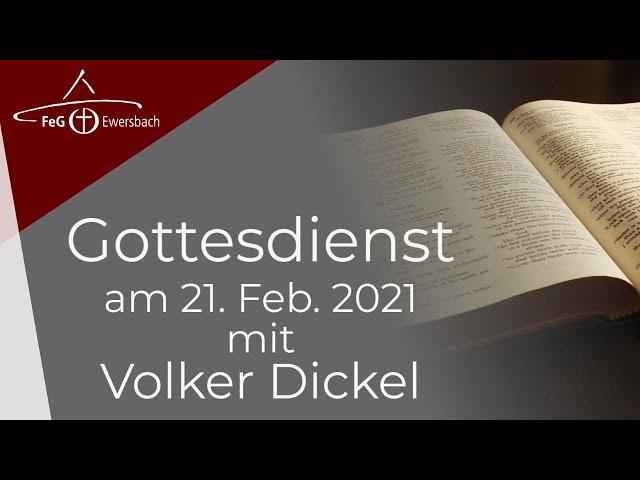 Gottesdienst 21. Feb. 2021 | mit Volker Dickel | FeG Ewersbach