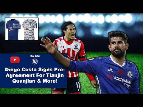 Diego Costa Signs Pre-Agreement For Tianjin Quanjian & More!