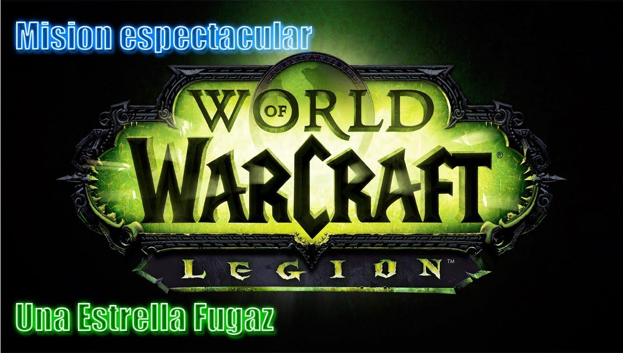 Wow Oficial Legion 703 Mision Una Estrella Fugaz Ep 1 Youtube