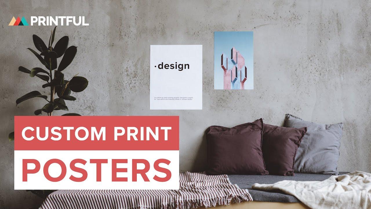 design custom print posters printful how it s made youtube