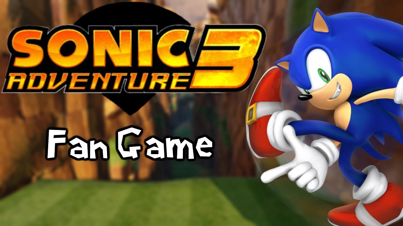 sonic adventure 3 sonic fan game youtube