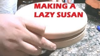 Making A Lazy Susan