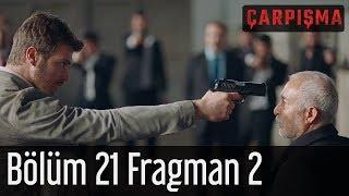 Çarpışma 21 Bölüm 2 Fragman