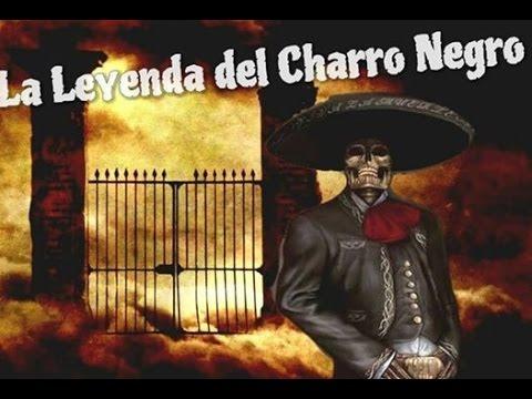 La Leyenda del Charro Negro   Relato Real