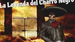 La Leyenda del Charro Negro -  Relato Real thumbnail