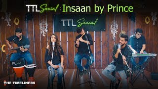 TTL Social | Insaan: Music | Prince | The Timeliners