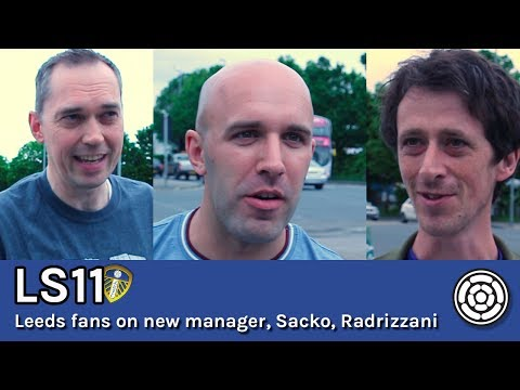 LS11 | Leeds fans on new manager, Radrizzani and Sacko