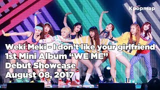 "Video 170808 Weki Meki (위키미키) ""WE ME"" Debut Stage - I don't like your girlfriend download MP3, 3GP, MP4, WEBM, AVI, FLV Oktober 2017"