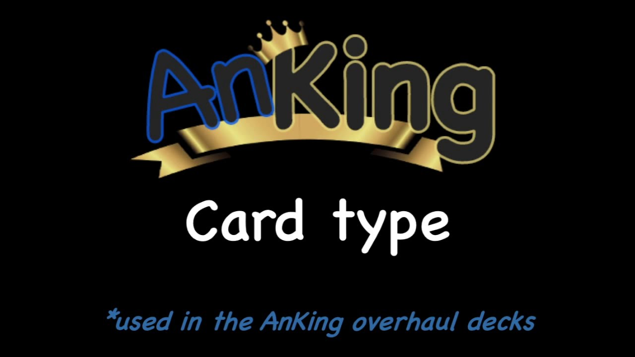 The AnKing Overhaul part 3: Card Type Customization