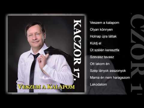 Kaczor Ferenc - Veszem a kalapom (teljes album)