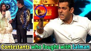 बिग बॉस में सलमान खान के साथ झगड़ा । Contestants who fought with Salman Khan in Bigg Boss