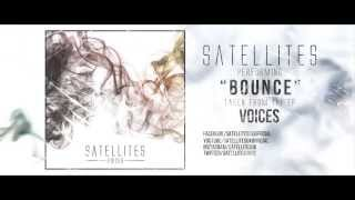 "Satellites - ""Bounce"" (Full Track Stream)"