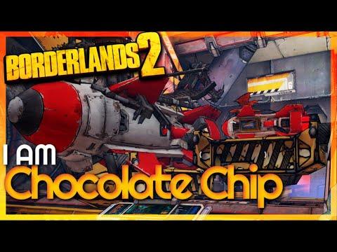 I Am Chocolate Chip   Borderlands 2 DLC #3