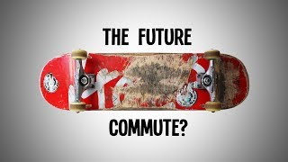 "Skateboarding Might Be the Future of the ""Last Mile Commute"""