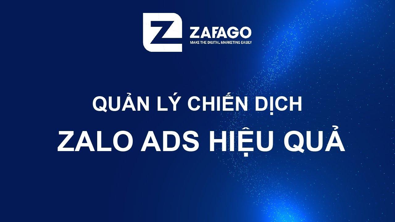 Quản lý chiến dịch quảng cáo Zalo Ads hiệu quả | Zafago Agency