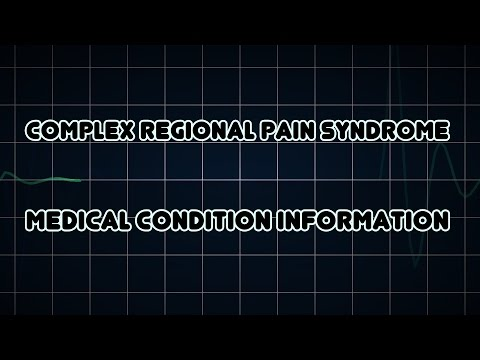 Complex regional pain syndrome (Medical Condition)