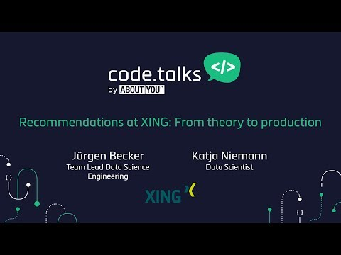 code.talks 2017 - Recommendations at XING: From theory to production (Jürgen Becker & Katja Niemann)