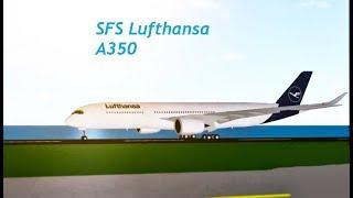 ROBLOX SFS Flight Simulator A350 Lufthansa Flight II NEW PLANE?!