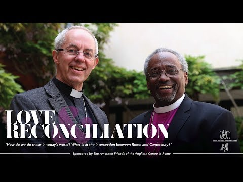 Love & Reconciliation: What is at the Intersection of Rome and Canterbury?