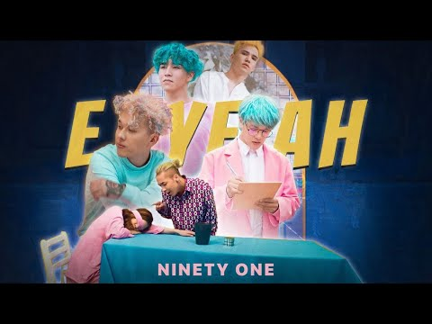 NINETY ONE - E.YEAH [Official M/V]