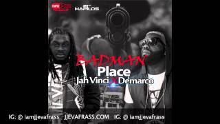 Demarco Ft Jah Vinci - Badman Place (Raw) September 2014