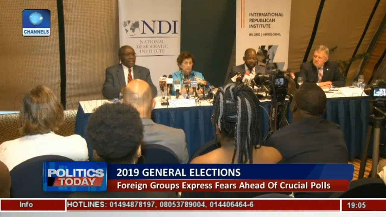 Foreign Groups Express Fears Ahead Of Nigeria's 2019 Elections | Politics Today |
