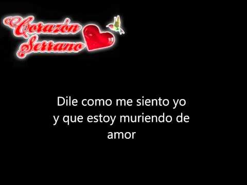 Corazon Serrano - Muriendo De Amor (karaoke) Sonido Original