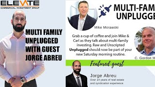 Multi Family Unplugged with Guest Jorge Abreu