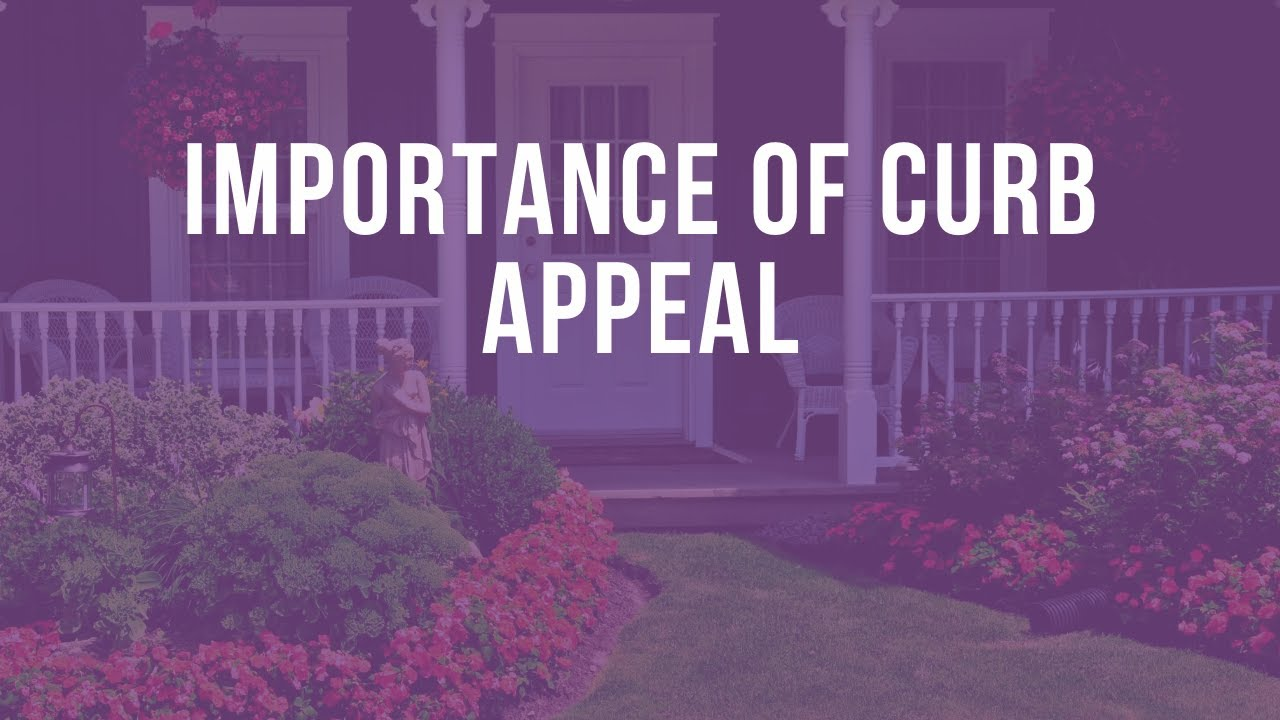 SELLERS- The Importance Of Curb Appeal when Selling a House
