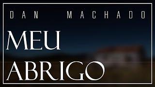 Baixar Dan Machado - Meu Abrigo (lyric video)