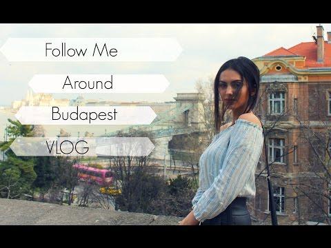 Follow Me Around Budapest: VLOG