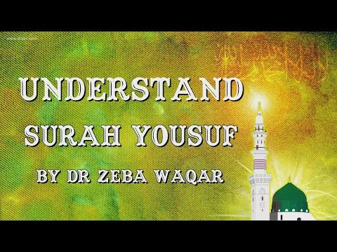 12) Surah Al Yusuf (AYAT 1-10) LEC-1 By Dr Zeba Waqar (Tafseer)