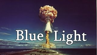 """Blue Light"" Creepypasta"