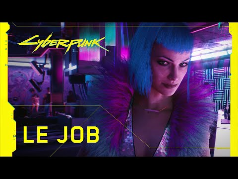 Cyberpunk 2077 — Bande-annonce — Le job