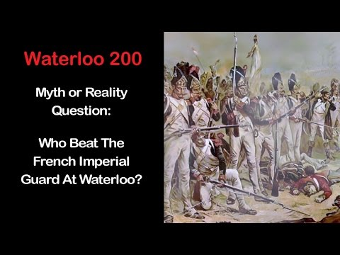 Waterloo 200: Who Beat The French Imperial Guard